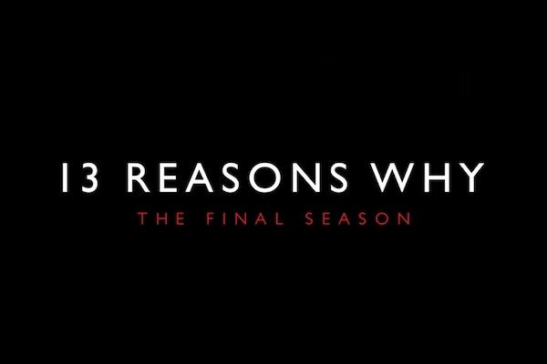 13 Reasons Why: Netflix Announces Final Season's Premiere Date