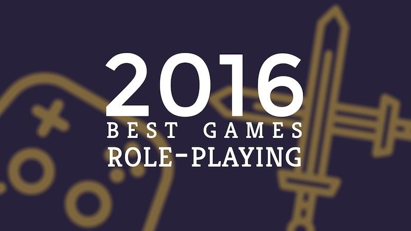 Best Games of 2016: RPGs