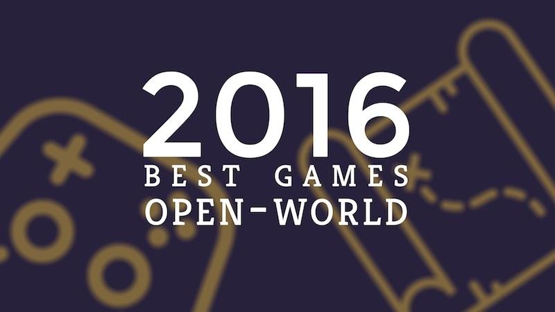 Best Games of 2016: Open-World Games