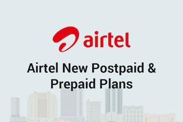Airtel Plans: Airtel Prepaid, Postpaid Recharge Plans, Offers