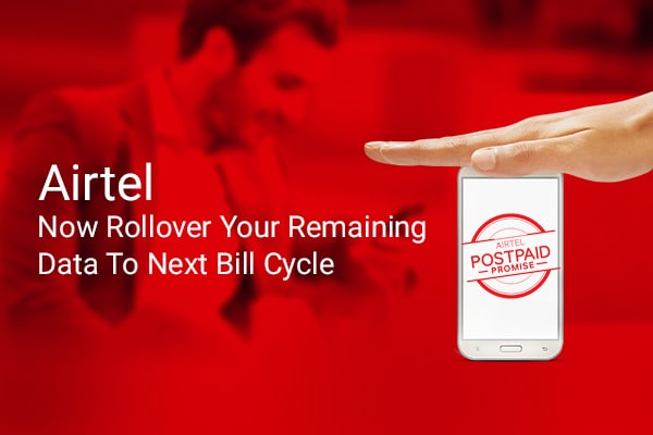 With Airtel Now Rollover Your Remaining Data To Next Bill Cycle