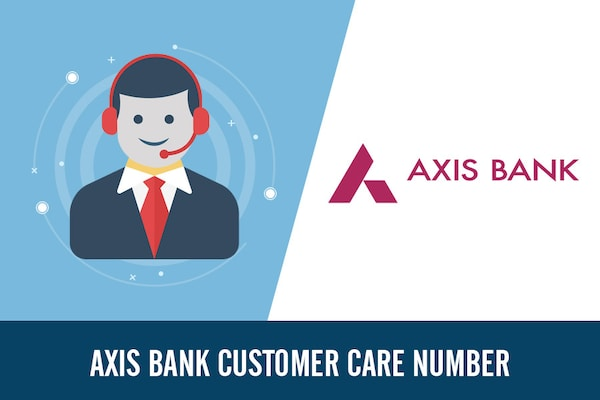 Axis Bank Customer Care Number, Toll Free Complaint & Helpline NUmber