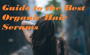 5 Best Organic Hair Serums to Use This Monsoon