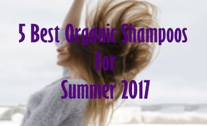 5 Best Organic Shampoos to use this Summer of 2017