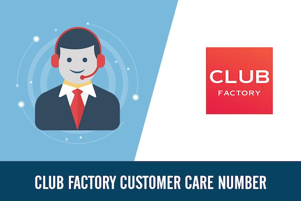 Club Factory Customer Care Number, Toll Free, Complaint & Helpline Number