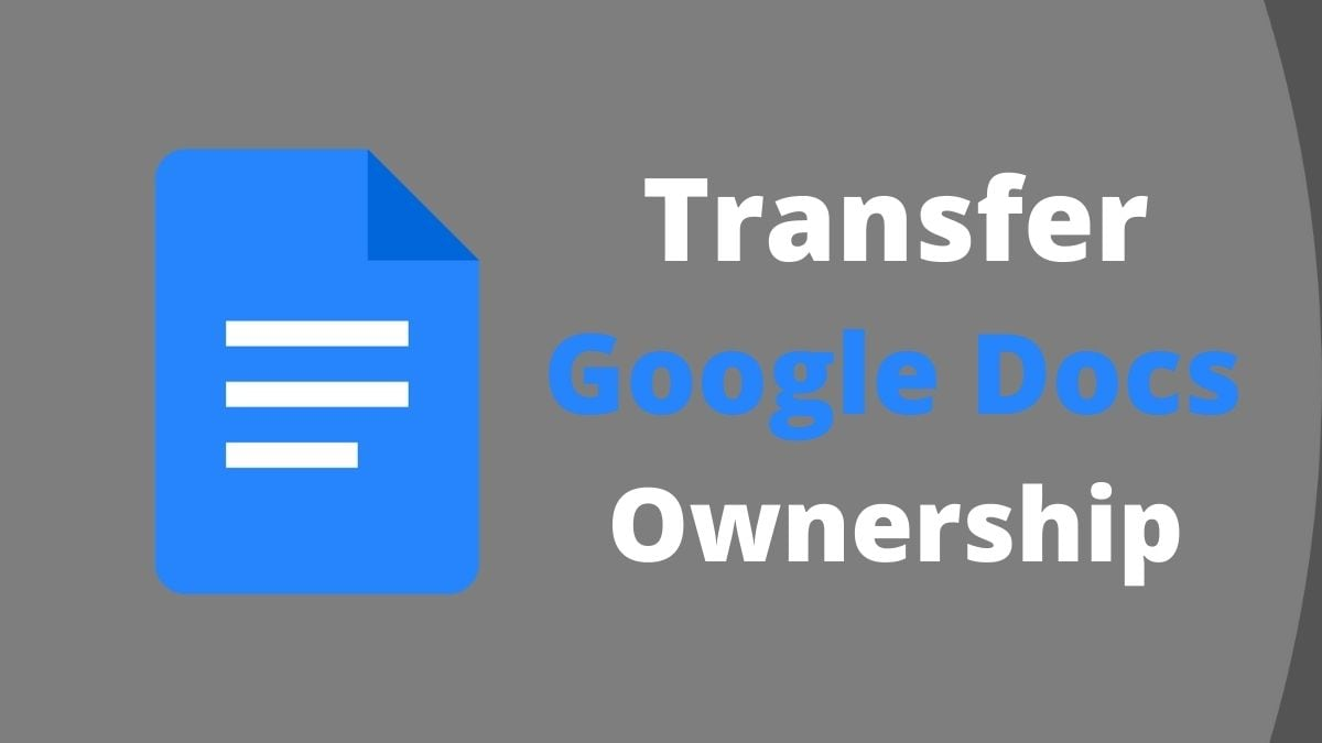 How to Make Someone Else the Owner of Your Google Doc