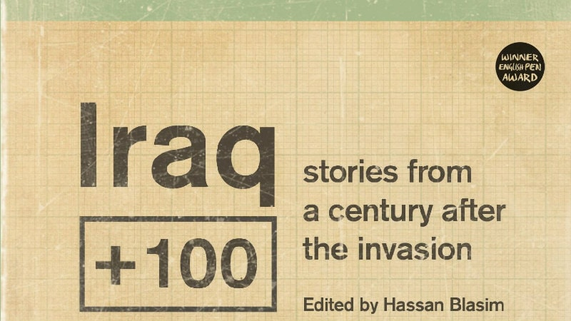 Iraq + 100 Is a Fascinating Collection of Science Fiction Set in 2103 Iraq