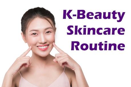 Korean Skincare Routine: 10-Steps K-Beauty Skincare Routine For Illuminated Glowing Skin