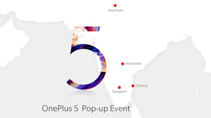 OnePlus 5 India Launch: Pop-Up Events to Be Held in New Delhi, Hyderabad, Bengaluru, Chennai