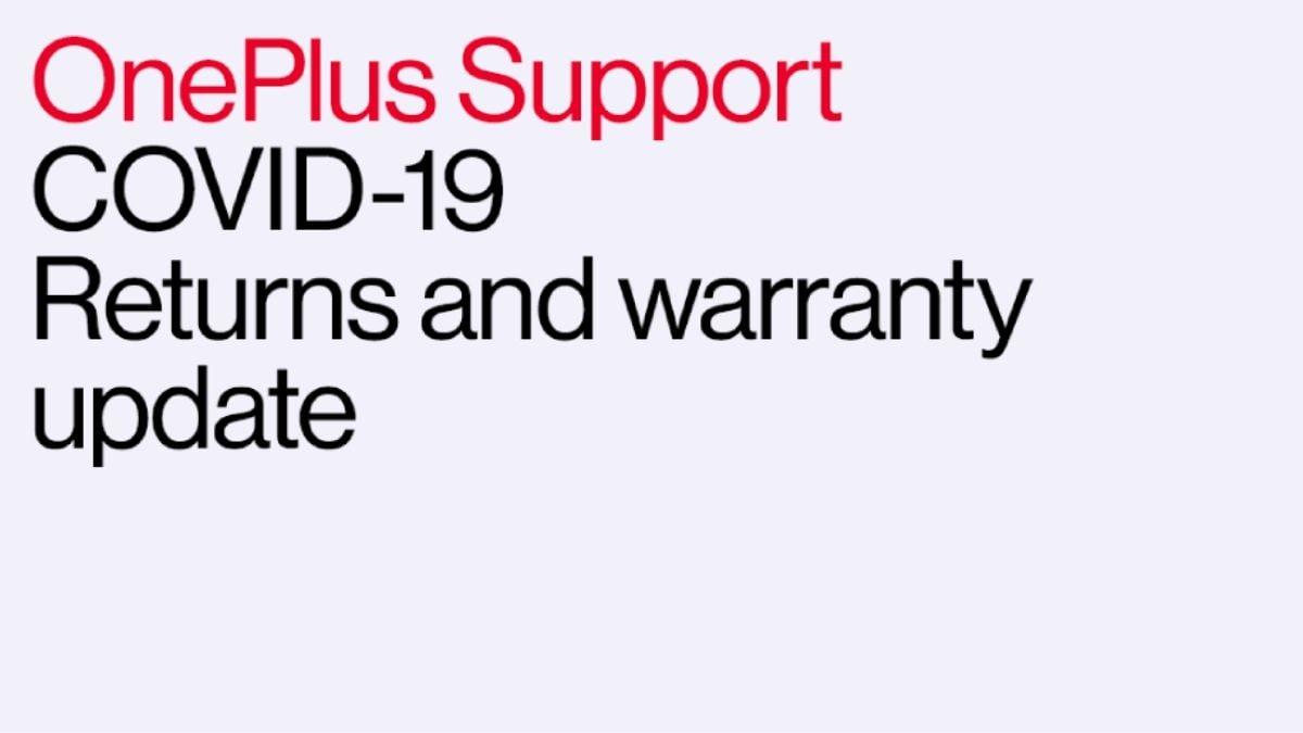 OnePlus kéo dài thời gian bảo hành và trả lại trên các thiết bị của mình cho đến ngày 31 tháng 5 trong bối cảnh đóng cửa của coronavirus 2