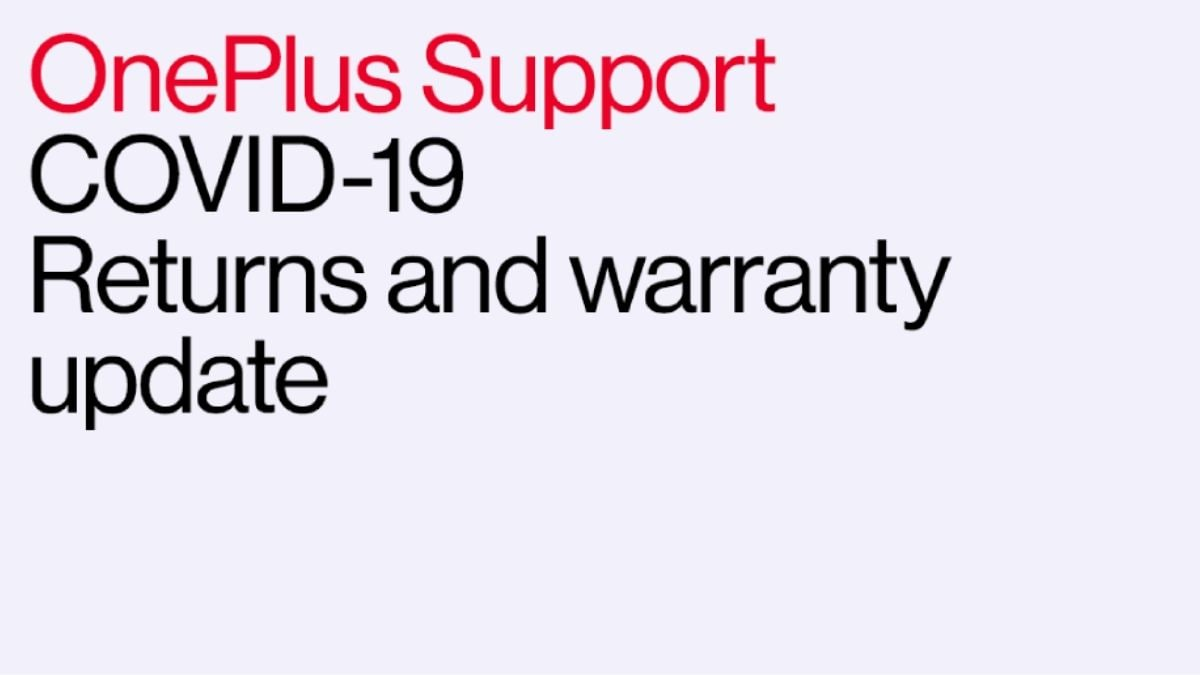 OnePlus Extends Warranty and Return Period on Its Devices Till May 31 Amid Coronavirus Lockdown