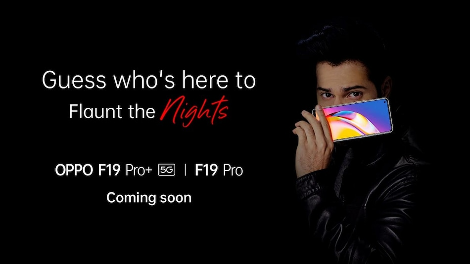 Oppo F19 Pro+, Oppo F19 Pro Teased to Launch in India Soon; Pricing, Specifications Tipped