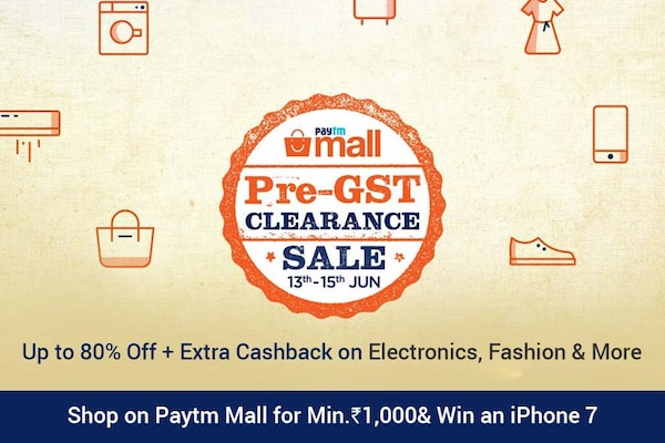 Shop Harder with Paytm Mall Pre-GST Clearance Sale from 13th-15th June