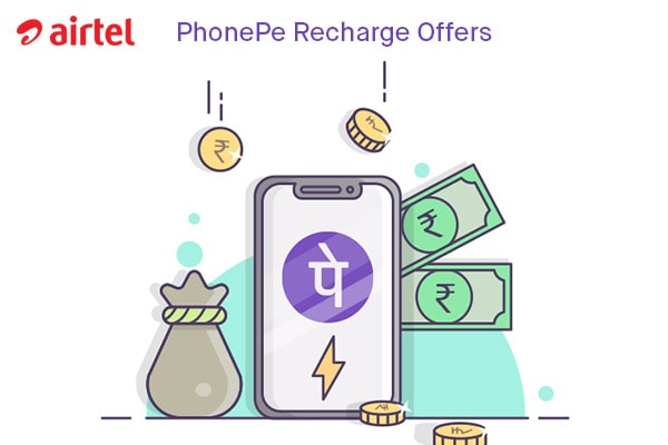 Airtel PhonePe Recharge Offers. Now Use PhonePe For Airtel Bill Payments And Recharge!