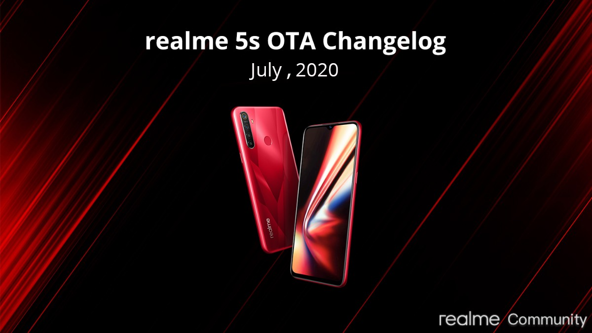 Realme 5 Pro, Realme 5, Realme 5s, Realme 5i Get July 2020 Security Patch, Bug Fixes, More With Latest Update
