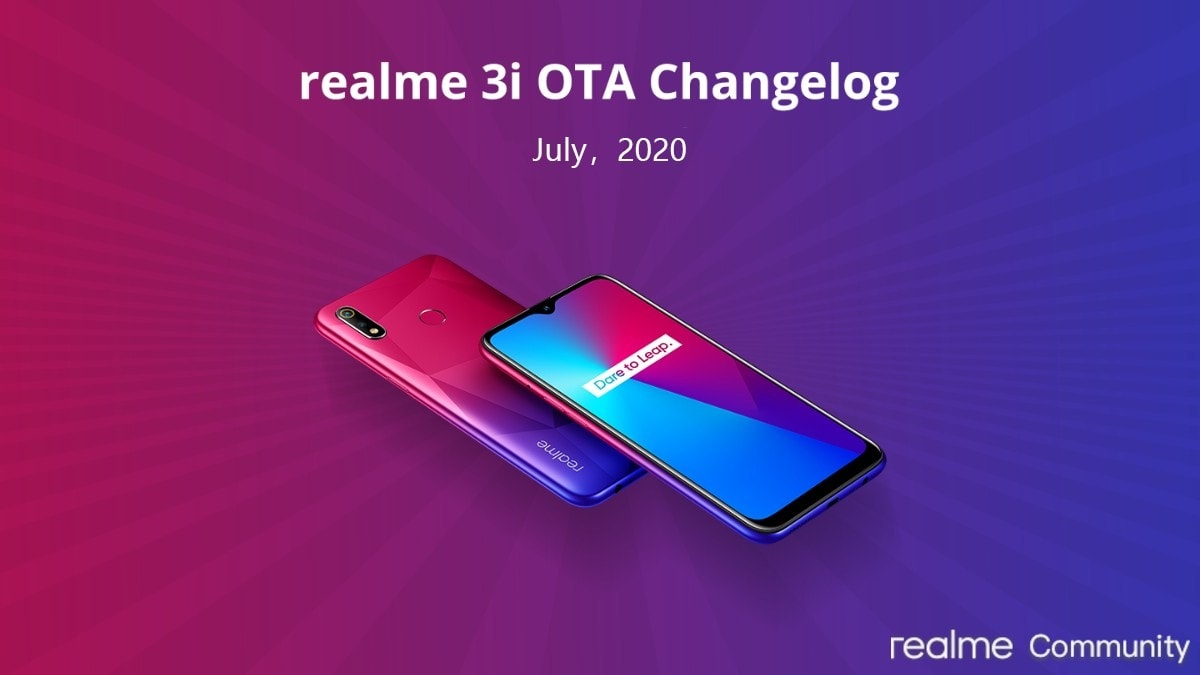 Realme 3 Pro, Realme 3, Realme 3i Get July 2020 Security Patch, Bug Fixes, More With Latest Update