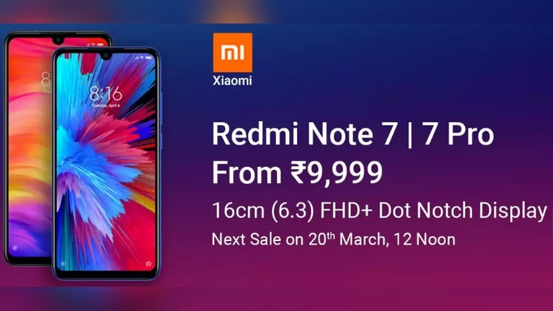 Xiaomi Redmi Note 7 Pro, Redmi Note 7 Next Sale on March 20 via Flipkart, Mi.com: Price, Offers