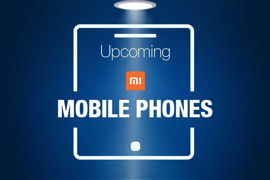 Upcoming Mi Mobile Phones in India
