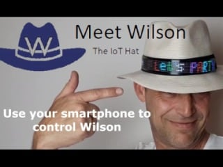 Smart Glasses Are Great, But Have You Seen This Supercool Wilson the IoT Hat?