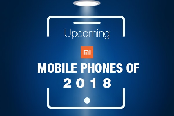 Upcoming Mi Mobile Phones in India