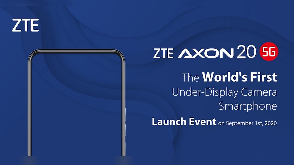 ZTE Axon 20 5G With 'Under-Screen Camera' to Launch on September 1