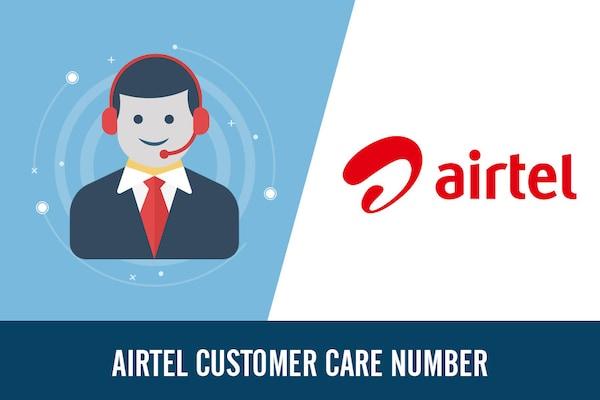 Airtel Customer Care Number, Toll Free, Complaint & Helpline Number