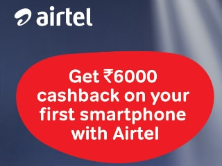 Airtel Offering Rs. 6,000 Cashback on Purchase of Select New Smartphones: All Details