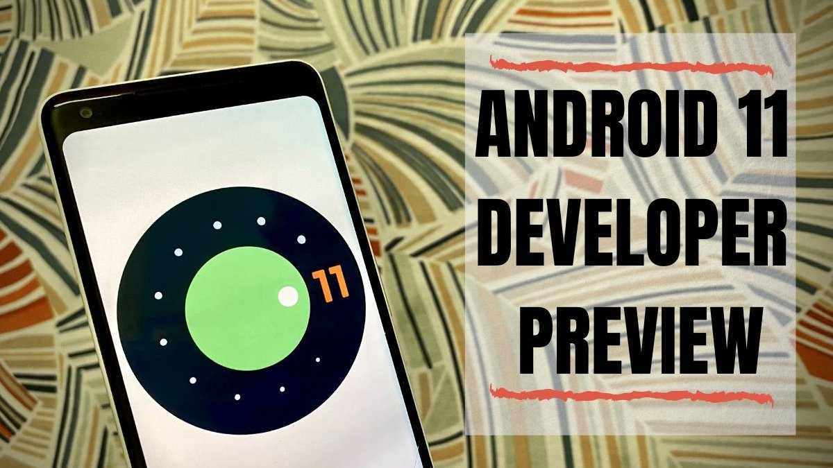Android 11: How to Install Android 11 Developer Preview on Your Phone