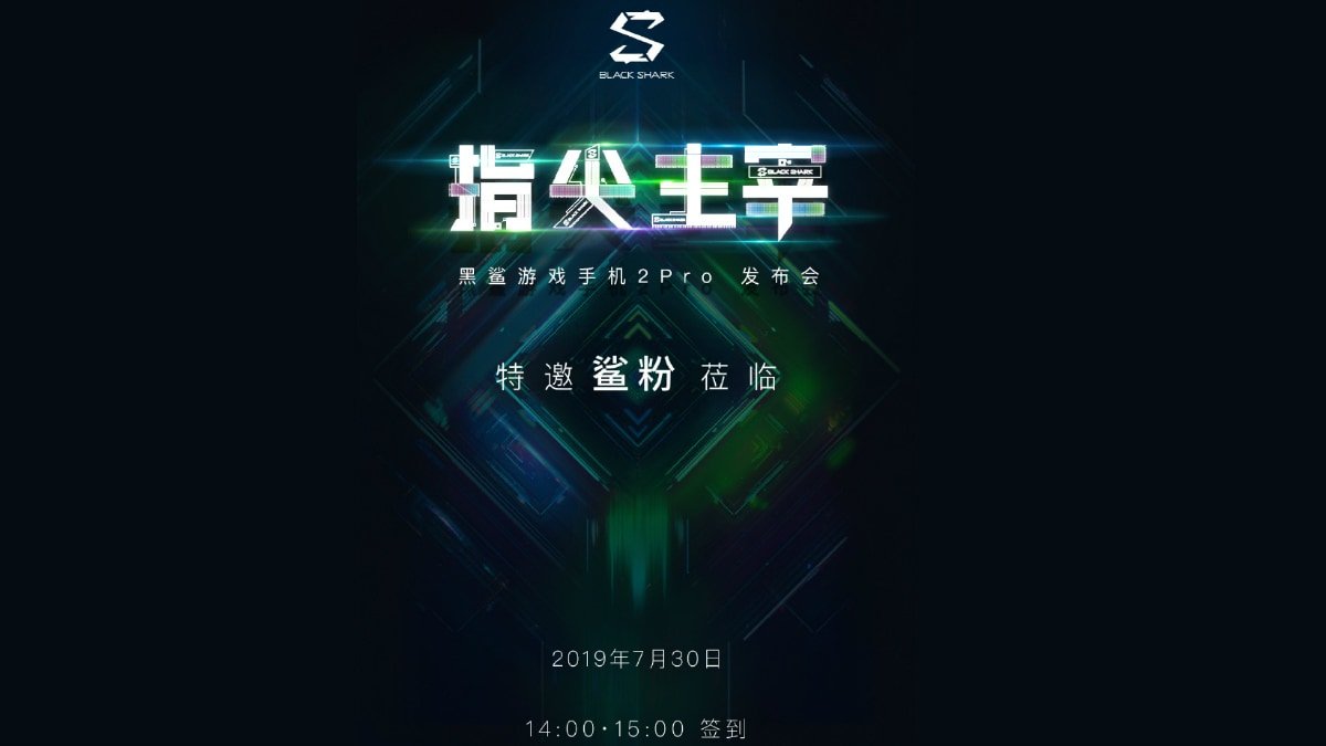 Black Shark 2 Pro Gaming Phone Set to Launch on July 30, May Be Powered By Snapdragon 855 Plus SoC