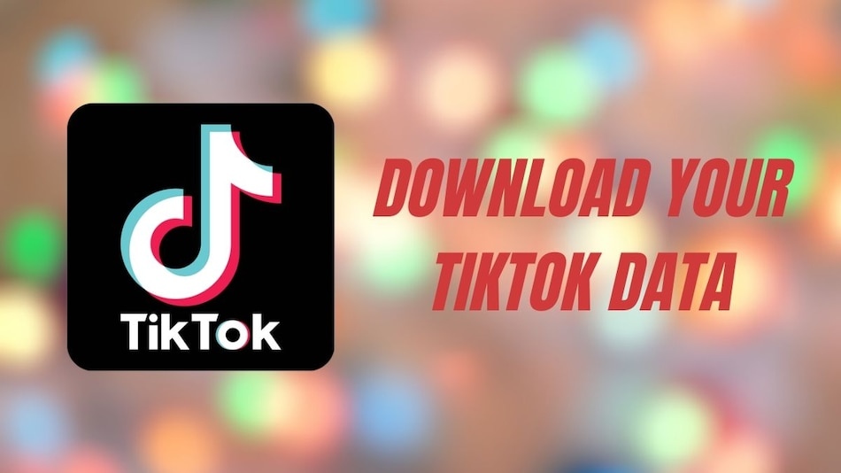 TikTok Banned: How to Download All Your Videos from the App | NDTV Gadgets  360