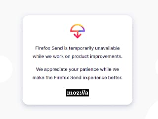 Firefox Send File Sharing Feature Suspended Over Rise in Malware Hosting, Report Button to Be Integrated