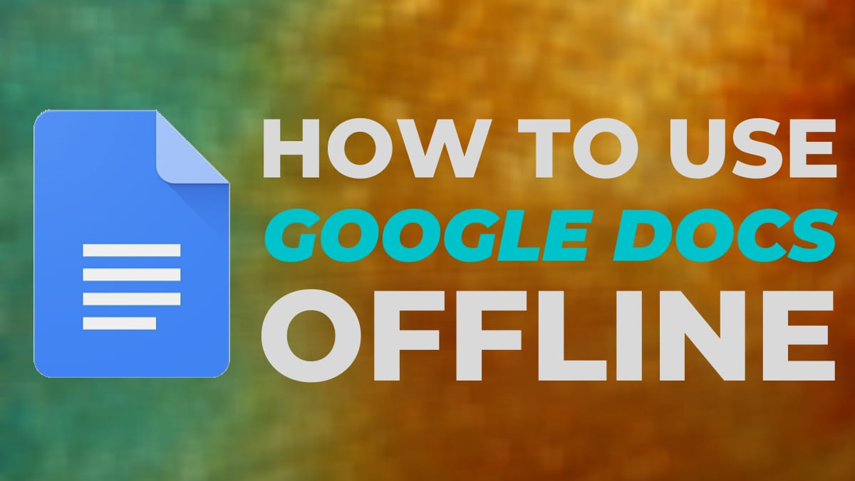How to Use Google Docs Offline: Two Ways to Create, Edit Documents Without Internet