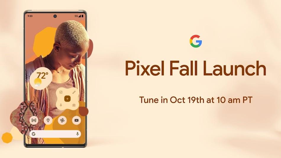 Google Pixel 6 Launch Date Set for October 19, Pixel 6 Pro to Debut Alongside