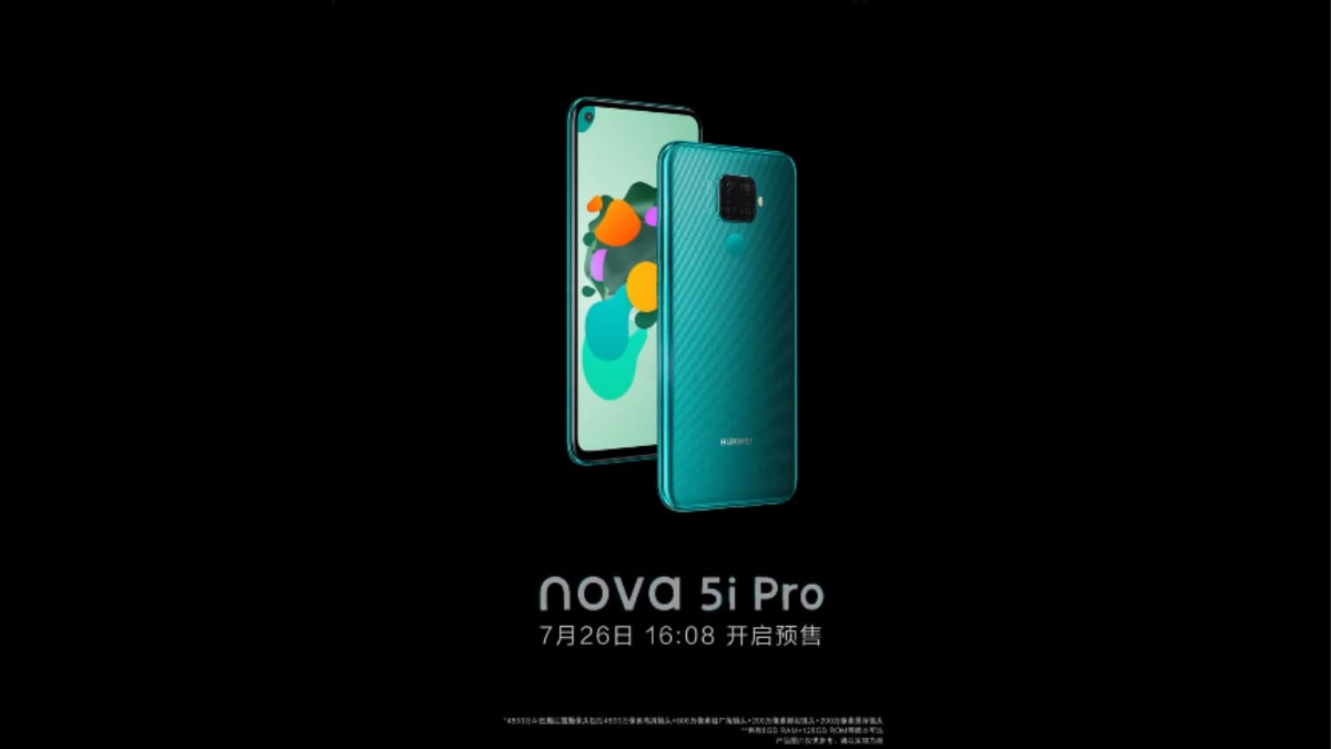 Huawei Nova 5i Pro Launch Set for July 26, Will Sport Quad Camera Setup and Hole-Punch Display