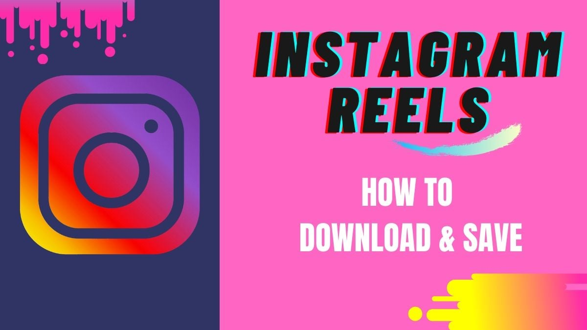 Instagram Reels: How to Download Reels Video and Save on Your Phone