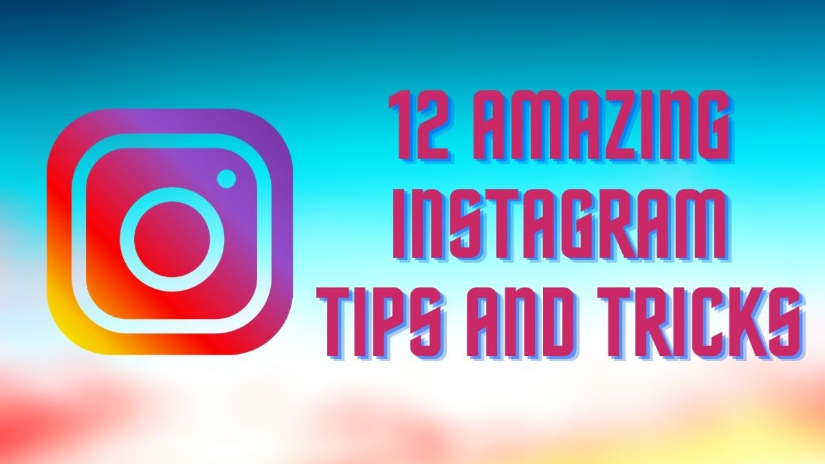 Best Tips and Tricks to Master Instagram