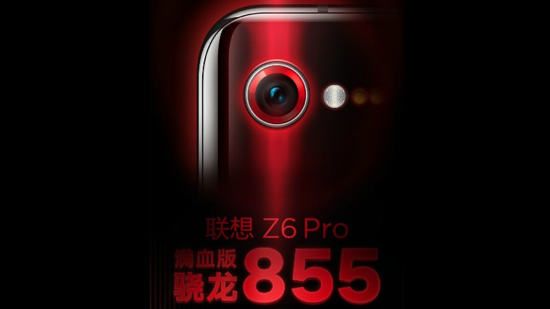 Lenovo Z6 Pro with Snapdragon 855 SoC Launching in April, Confirms Company
