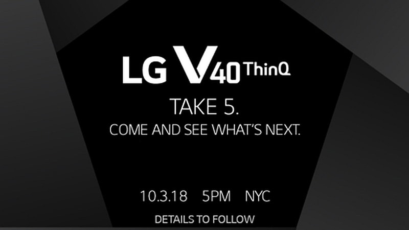 LG V40 ThinQ Launch Set for October 3, Triple Rear Camera Setup Expected