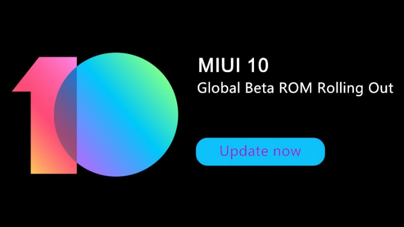 Xiaomi Starts Rolling Out MIUI 10 Global Beta ROM to Compatible Devices