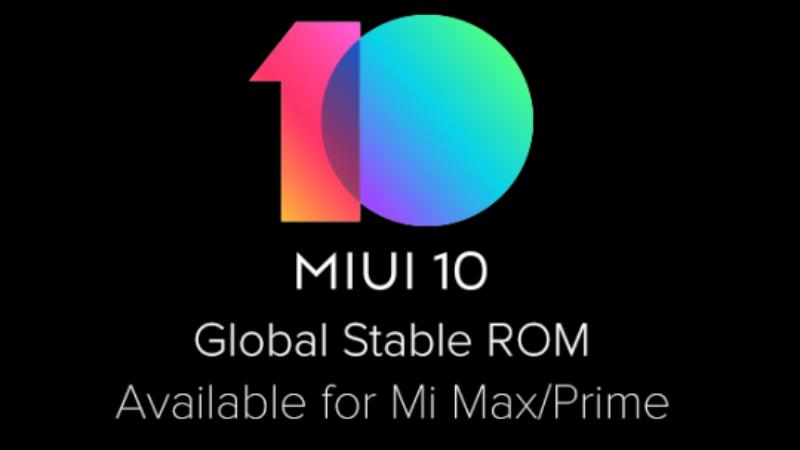 Xiaomi Mi Max और Xiaomi Mi Max Prime के लिए मीयूआई 10 ग्लोबल स्टेबल रॉम अपडेट जारी