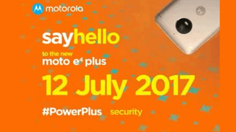 Moto E4 Plus India Launch Set for July 12