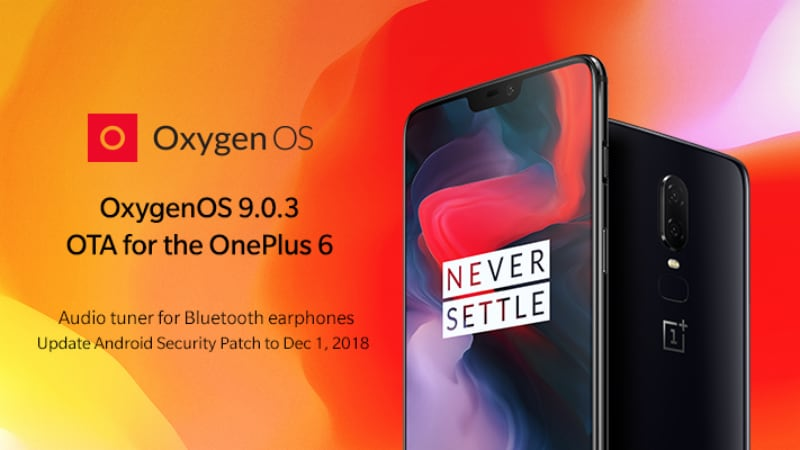 OnePlus 6 Starts Getting OxygenOS 9 0 3 With December