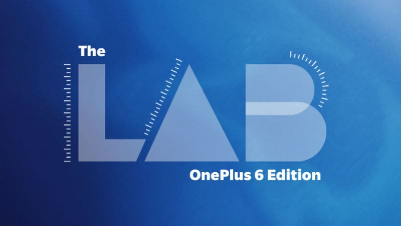 OnePlus 6 Lab Community Review Programme Announced: A Way to Get Early Access to the New Flagship