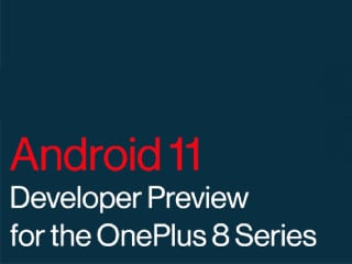 OnePlus 8, OnePlus 8 Pro Android 11 Beta 1 Update Now Available for Download: How to Install