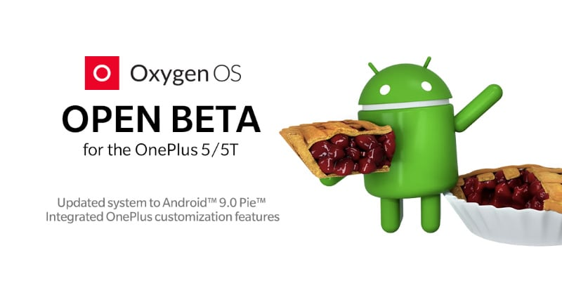 OnePlus 5, OnePlus 5T Android Pie-Based OxygenOS Open Beta Update Now Available