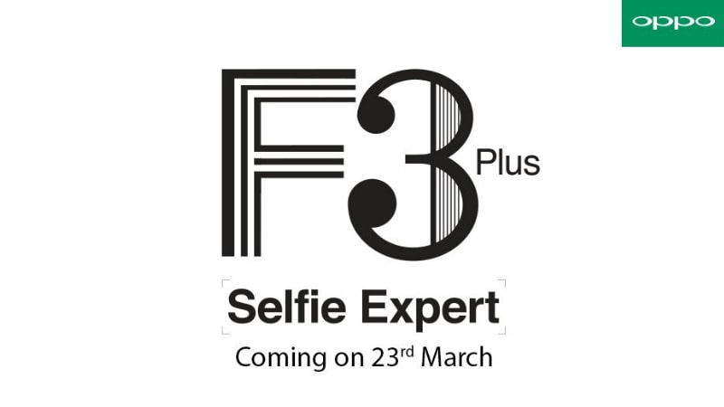 Oppo F3 Plus Dual Selfie Camera Smartphone Set to Launch in India on March 23