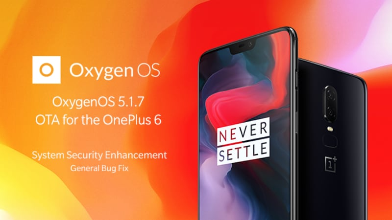 OnePlus 6 Gets OxygenOS 5.1.7 Update, India to Get OxygenOS 5.1.8 Update Instead