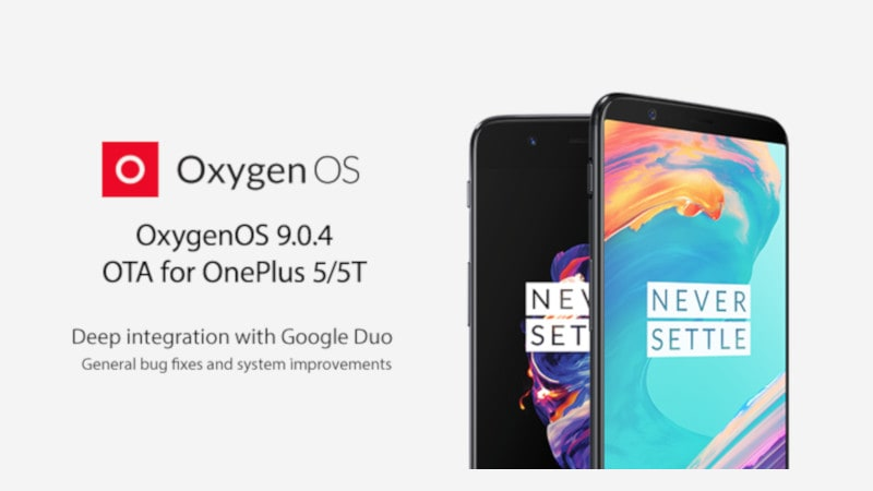 OnePlus 5, OnePlus 5T Start Receiving OxygenOS 9.0.4 Update With Google Duo Integration