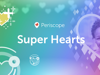 Periscope Super Hearts Launched, Helps Live Stream Performers Earn Money
