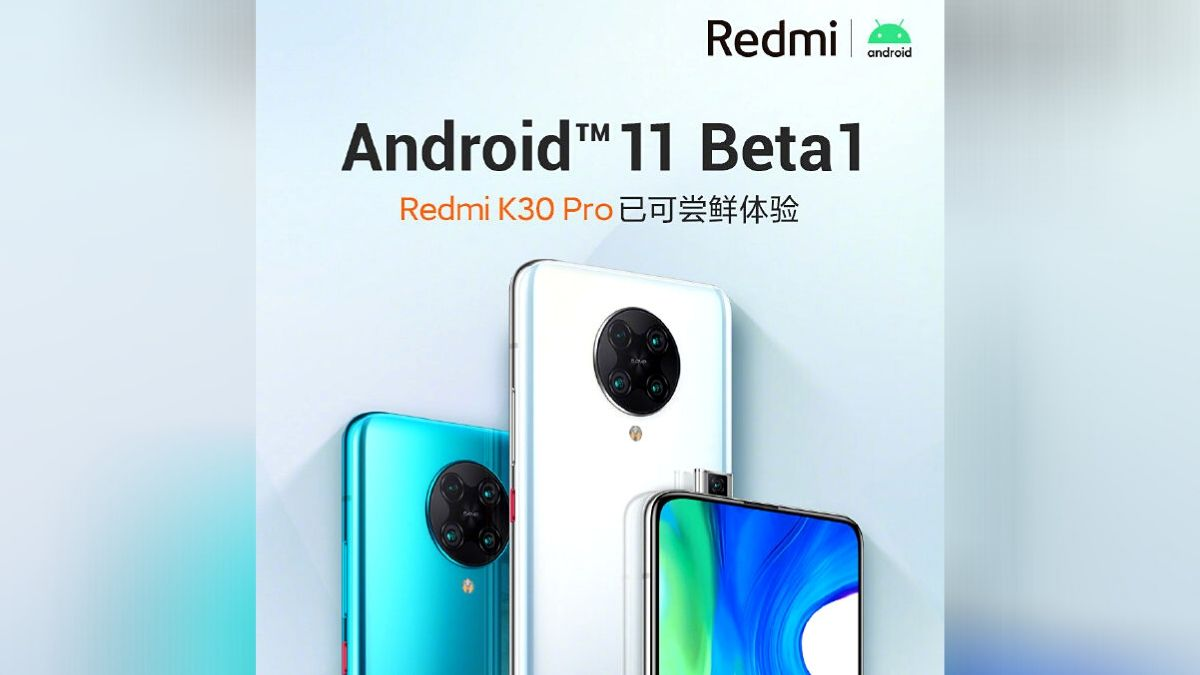 Android 11 Beta 1 Now Available for Redmi K30 Pro, Xiaomi Reveals